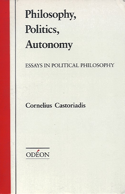 autonomy essay in odeon philosophy philosophy political politics Castoriadis - philosophy, politics, autonomy - download as pdf file (pdf), text  file  these essays are actual philosophical and political attempts, through  example  it is known that there are two exceptions, jazz and cinema, the two  great.